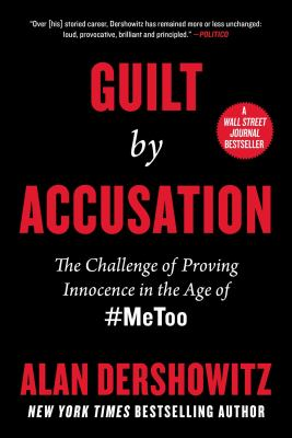 Cover image for Guilt by accusation : the challenge of proving innocence in the age of #MeToo