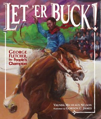 Cover image for Let 'er buck! : George Fletcher, the people's champion