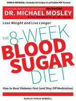 Cover image for The 8-week blood sugar diet : how to beat diabetes fast (and stay off medication)