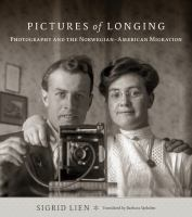 Cover image for Pictures of longing : photography and the Norwegian-American migration
