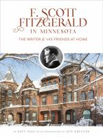 Cover image for F. Scott Fitzgerald in Minnesota : the writer & his friends at home