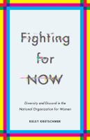Cover image for Fighting for now : diversity and discord in the National Organization for Women