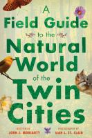 Cover image for A field guide to the natural world of the Twin Cities