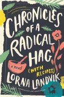 Cover image for Chronicles of a radical hag (with recipes) : a novel