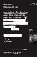 Cover image for Suspect communities : anti-Muslim racism and the domestic war on terror