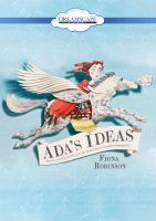 Cover image for Ada's ideas : the story of Ada Lovelace, the world's first computer programmer