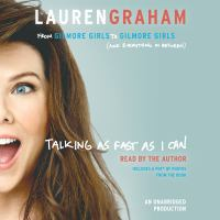Cover image for Talking as fast as I can from Gilmore Girls to Gilmore Girls, and everything in between