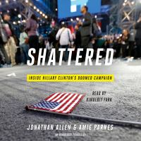 Cover image for Shattered : inside Hillary Clinton's doomed campaign