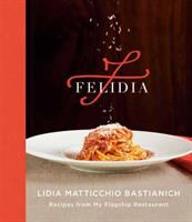 Cover image for Felidia : recipes from my flagship restaurant