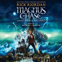 Cover image for Magnus Chase and the gods of Asgard. 3, The ship of the dead