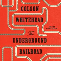 Cover image for The Underground Railroad : a novel