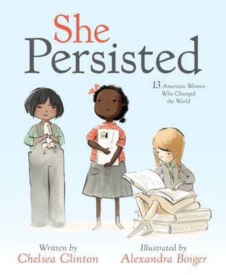 Cover image for She persisted : 13 American women who changed the world