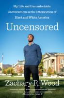 Cover image for Uncensored : my life and uncomfortable conversations at the intersection of black and white America
