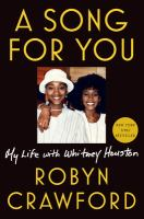 Cover image for A song for you : my life with Whitney Houston
