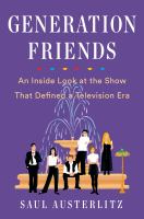 Cover image for Generation Friends : an inside look at the show that defined a television era