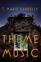 Cover image for Theme music : a novel