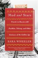 Cover image for Mud and stars : travels in Russia with Pushkin, Tolstoy, and other geniuses of the Golden Age