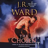 Cover image for The chosen : a novel of the Black Dagger Brotherhood