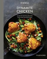 Cover image for Dynamite chicken : 60 never-boring recipes for your favorite bird