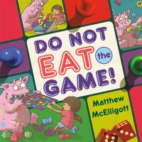 Cover image for Do not eat the game!
