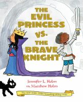 Cover image for The evil princess vs. the brave knight