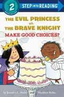 Cover image for The evil princess vs. the brave knight : make good choices?