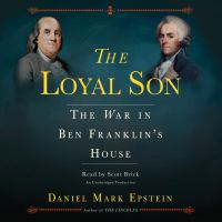 Cover image for The loyal son the war in Ben Franklin's house