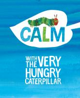 Cover image for Calm with the very hungry caterpillar