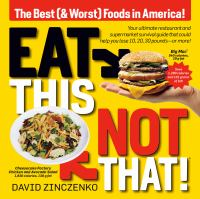 Cover image for Eat this, not that! : the best (& worst) foods in America