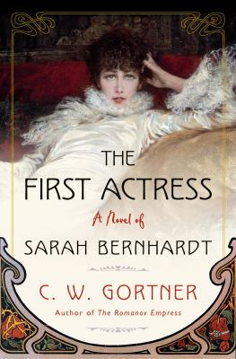 Cover image for The first actress : a novel of Sarah Bernhardt