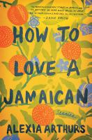 Cover image for How to love a Jamaican : stories