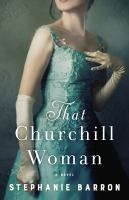 Cover image for That Churchill woman : a novel
