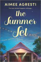 Cover image for THE SUMMER SET:  A NOVEL
