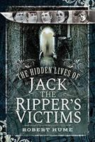 Cover image for The hidden lives of Jack the Ripper's victims