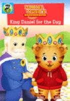 Cover image for Daniel Tiger's neighborhood. King Daniel for the day.