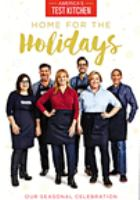 Cover image for America's test kitchen. Home for the holidays.