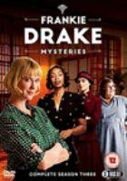 Cover image for Frankie Drake mysteries. The complete third season