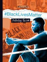 Cover image for #BlackLivesMatter : protesting racism