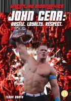 Cover image for Jonn Cena : hustle. loyalty. respect.