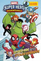 Cover image for Marvel super hero adventures. Spider-Man and the stolen vibranium