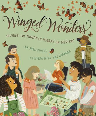 Cover image for Winged wonders : solving the monarch migration mystery
