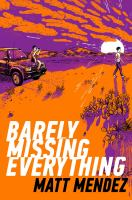 Cover image for Barely missing everything
