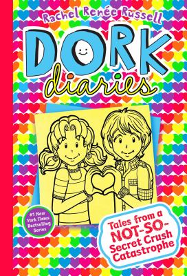 Cover image for Dork diaries : tales from a not-so-secret crush catastrophe