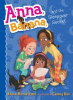 Cover image for Anna, Banana, and the sleepover secret