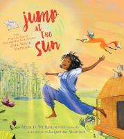 Cover image for Jump at the sun : the true life tale of unstoppable storycatcher Zora Neale Hurston