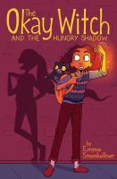 Cover image for Okay witch. bk. 2, The okay witch and the hungry shadow