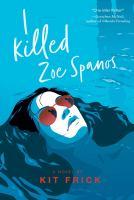 Cover image for I killed Zoe Spanos