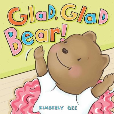 Cover image for Glad, glad Bear!