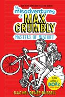 Cover image for The misadventures of Max Crumbly : Masters of mischief