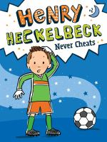 Cover image for Henry Heckelbeck never cheats